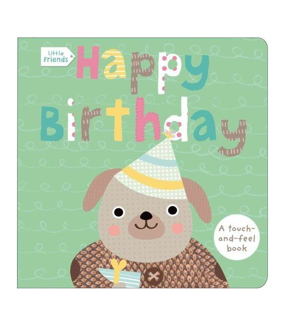Little Friends: Happy Birthday by Sarah Powell
